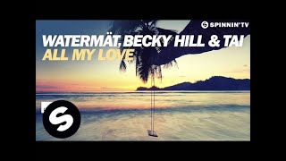 Watermät, Becky Hill & TAI - All My Love