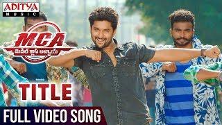 MCA Title Full Video Song   MCA Full Video Songs   Nani, Sai Pallavi   DSP   Dil Raju   Sriram Venu