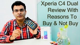 Sony Xperia C4 Dual Review With Reasons To Buy And Not Buy