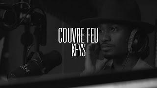Couvre Feu - Freestyle live : KRYS 15/10/16