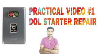 Practical video #1 how does repair dol motor startor