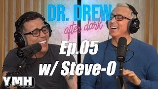 Dr. Drew After Dark w/ Steve-O - Ep. 05