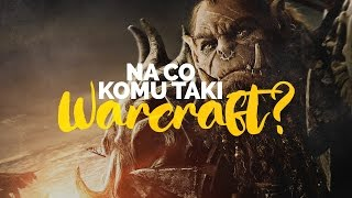 Na co komu taki Warcraft?
