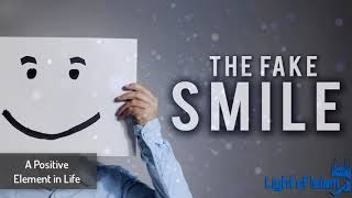 The Fake Smile   Powerful Reminder   Must Listen