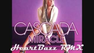 Cascada - Miracle (HeartBazz 2k9 Remix Edit)