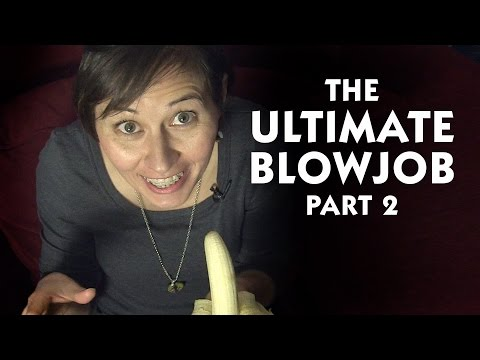The Ultimate Blowjob - Part 2
