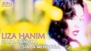 Liza Hanim - Siapa Sangka Siapa Menduga (Official Music Video - HD)