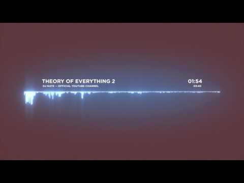 dj-Nate - Theory of Everything 2   OFFICIAL