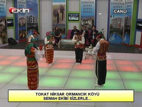 EKİN TV TOKAT SALLANIYOR TOKAT NİKSAR ORMANCIK KÖYÜ SEMAH EKİBİ