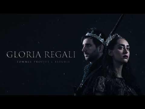 Gloria Regali Tommee Profitt feat. Fleurie