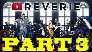 🔴 THE REVERIE PART III - RogersBase, Tekking, Sunpatch, Chibi Reviews, Joy Boy, Brago & More!!