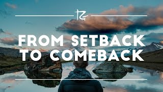 Ep. 168 From Setback to Comeback