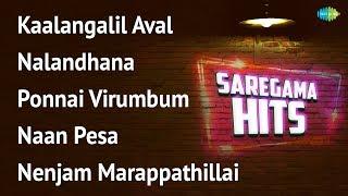 Nalandhana | Ponnai Virumbum | Naan Pesa | Kalangalil Aval | Podhigai Malai | Paal Vannam | Podhigai