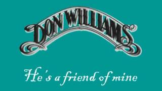 Don Williams - He's a friend of mine