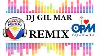 Dj GilMar OPM Classic Nonstop Remix