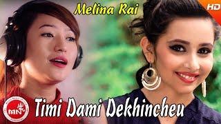 New Nepali Song | Timi Dami Dekhincheu - Melina Rai & Govinda Madhur Acharya Ft. Jeevan/Samikshya