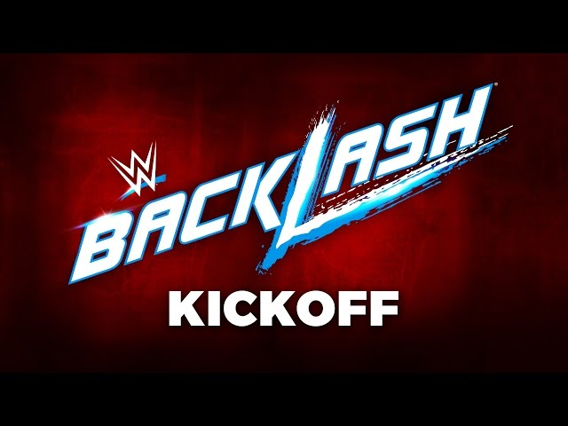 WWE Backlash Kickoff: May 21, 2017