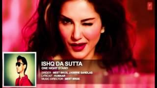 Sunny-Leone-ISHQ-DA-SUTTA-Video-Song-ONE-NIGHT-STAND-Meet-Bros-Jasmine-Sandlas-T-Series