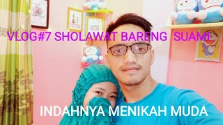 Vlog # 7 sholawat bareng suami indahnya menikah muda