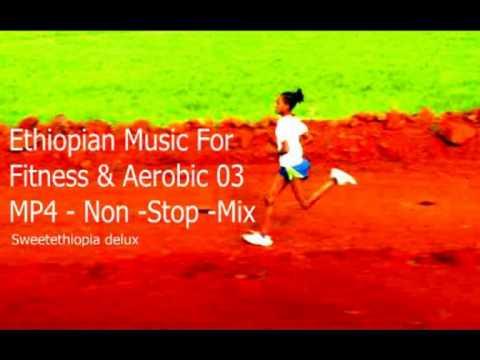 Xxx Mp4 Ethiopian Music For Fitness Amp Aerobic 03 MP4 Non Stop Mix 3gp Sex