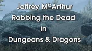 Robbing the Dead in Dungeons and Dragons