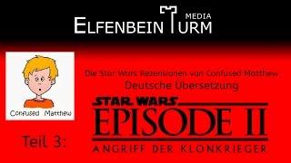 Confused Matthew's Rezension zu Star Wars Episode II - Angriff der Klonkrieger