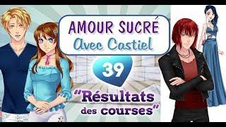 AMOUR SUCRÉ (Castiel)• EPISODE 39 (1/2) • RÉSULTAT DES COURSES