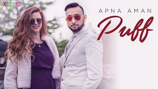 PUFF (Full Song) - Apna Aman | Alicia McLaren | Lokdhun Punjabi | Latest Punjabi Song 2018