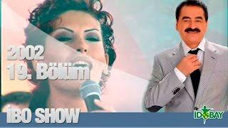 İbo Show - 19. Bölüm (Grup Laçin - Uğur Karakuş - Sibelim - Nazire) (2002)