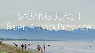 BALER Aurora Province Travel Video (Sabang Beach) - Samsung NX200