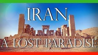 Iran… A Lost Paradise — A Film By Own The Ladder