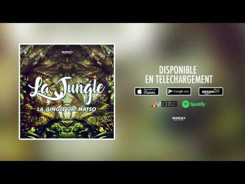 La Jungle feat. Matso - La Jungle (Audio Officiel)