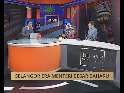 100 Hari Malaysia Baharu: Selangor era Menteri Besar baharu