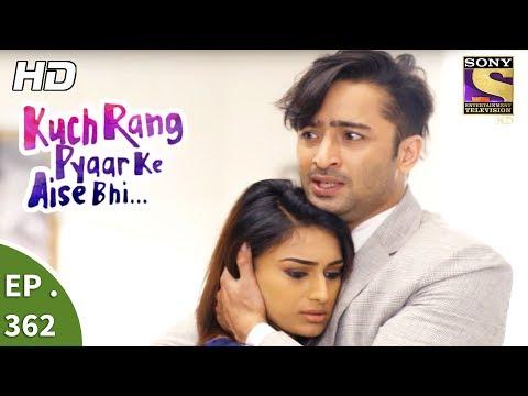 Xxx Mp4 Kuch Rang Pyar Ke Aise Bhi कुछ रंग प्यार के ऐसे भी Ep 362 19th July 2017 3gp Sex