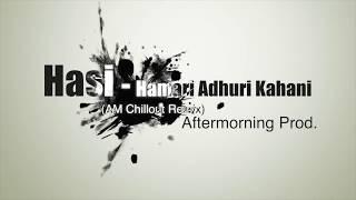 Hasi Ban Gaye | Aftermorning Unplugged | Hamari Adhuri Kahani