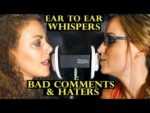 2 Girls ASMR Ear to Ear Whisper 3Dio Binaural – Negative Comments & Dealing w/ Haters