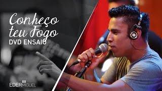 Eder Miguel - Conheço Teu Fogo #DvdEnsaio