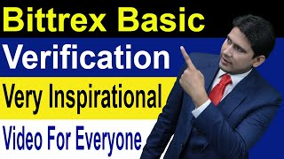 Bittrex Basic Verification and Veri Inspirational Video For Everyone in Hindi/Urdu