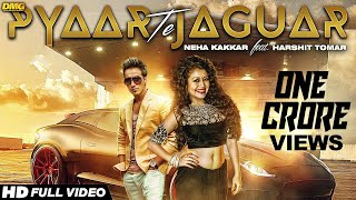 Pyaar Te Jaguar | Neha Kakkar Ft. Harshit Tomar | Music JSL | Latest Punjabi Song 2015
