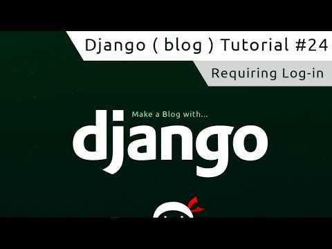 Django Tutorial #24 - Requiring Login