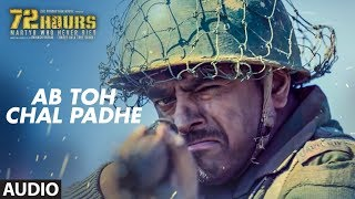 Full Audio: Ab Toh Chal Padhe   72 HOURS (Martyr Who Never Died)   Shaan, Sunjoy Bose