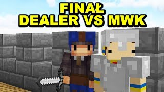 🔴 LIVE Minecraft DEALER VS MWK - WIELKI FINAŁ!