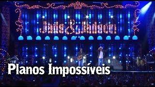 Jads & Jadson - Planos Impossíveis (DVD É DIVINO)