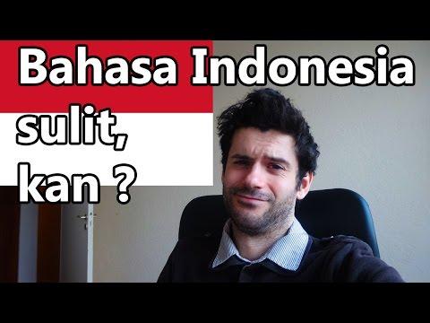 BAHASA INDONESIA SULIT, KAN ?
