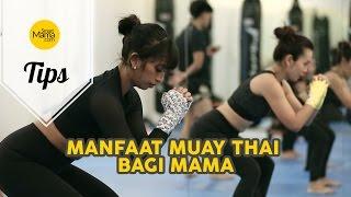 Smart Mama: Manfaat Muay Thai Bagi Mama