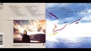 Chris de Burgh - Spark To A Flame   The Very Best Of (audio)