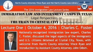 2016 Immigration Law Lecture Series (1 of 3) - Featured Speaker Charles Foster
