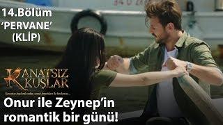 Pervane (Klip) - Onur ile Zeynep'in romantik bir günü! - Kanatsız Kuşlar 14.Bölüm