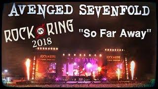 Avenged Sevenfold - So Far Away - Live (Rock Am Ring 2018)