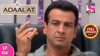 Adaalat - Full Episode  106 - 23rd  April, 2018